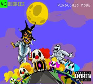 45 Degrees - Pinocchio Mode - EP
