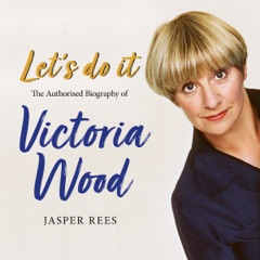 Let's Do It: The Authorised Biography of Victoria Wood