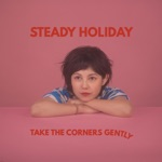 Steady Holiday - Exactly What It Means