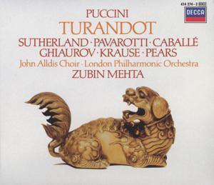 Dame Joan Sutherland, London Philharmonic Orchestra, Luciano Pavarotti, Montserrat Caballé, Nicolai Ghiaurov & Zubin Mehta - Puccini: Turandot