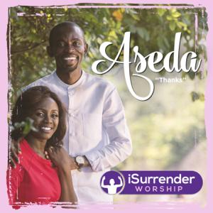 Isurrender Worship - Aseda
