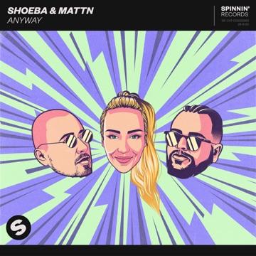 SHOEBA & MATTN – Anyway – Single