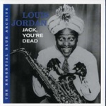 Louis Jordan - Dad Gum Ya Hide, Boy!