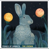 The Crown - Prince Of Rabbits (feat. Petra Haden, Beth Quist & Nigel Gavin)