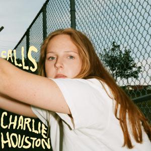Charlie Houston - Calls
