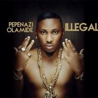 Pepenazi - Illegal (feat. Olamide) - Single