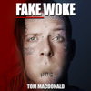 Fake Woke - Tom MacDonald mp3