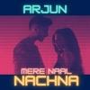 Mere Naal Nachna Single