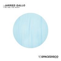 We Are The Night - JARRED GALLO