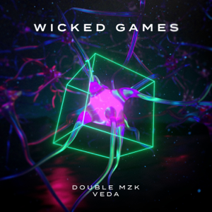 Double MZK & Veda - Wicked Games