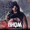 Ishqaa (Original Motion Picture Soundtrack)