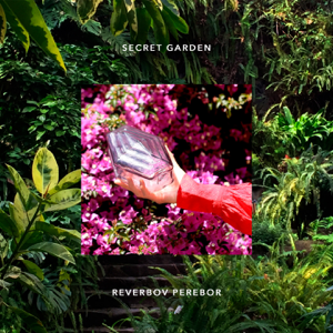Reverbov Perebor - Secret Garden - EP