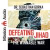 Sebastian Gorka - Defeating Jihad: The Winnable War artwork
