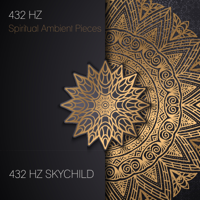 432 Hz Skychild - Spiritual Ambient Pieces (Deep Healing Meditation) [feat. 432 Hz Chroma & 432 Hz Sound Therapy] artwork