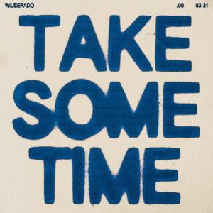 Wilderado - Take Some Time