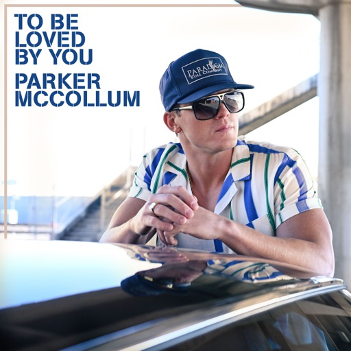 Art for To Be Loved By You by Parker McCollum