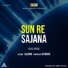 Sun Re Sajana Single