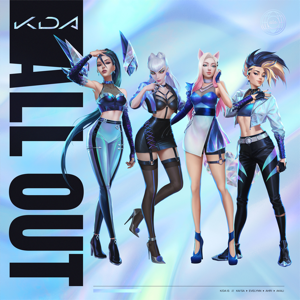 K/DA - ALL OUT feat. League of Legends - EP