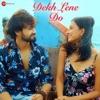 Dekh Lene Do