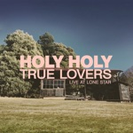 Holy Holy - True Lovers