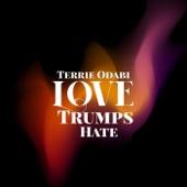 Terrie Odabi - Love Trumps Hate