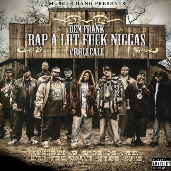 Rap Alot F**k N****s Roll Call (feat. Mike Jones, Jprince, Scarface, UGK, Z-Ro, Slimethug, lil'flip, Chamillonaire & Michael