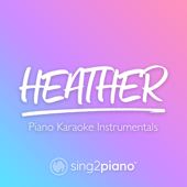 Free Download Heather (Higher Key) [Originally Performed by Conan Gray] [Piano Karaoke Version].mp3