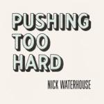 Pushing Too Hard - Single