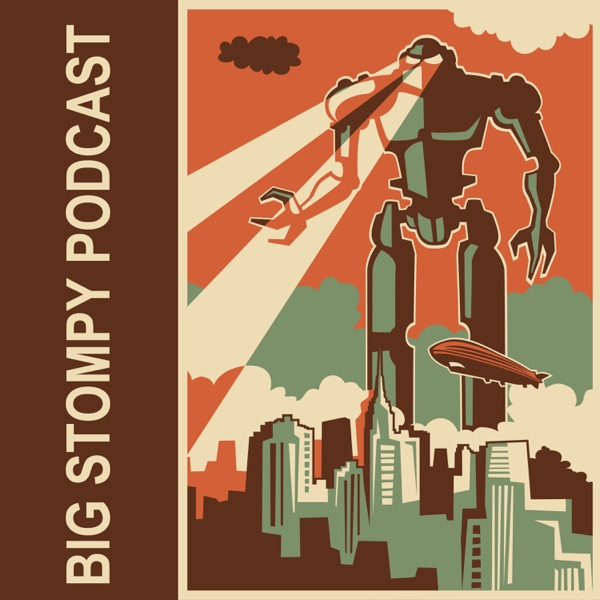 The Big Stompy Podcast