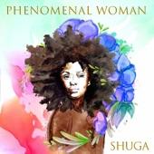 Shuga - Phenomenal Woman