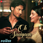 """Oh Saaiyaan (From """"The Power"""")"""