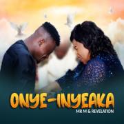 Onye-Inyeaka (feat. Revelations) - Mr M