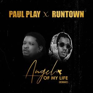 Paul Play & Runtown - Angel of My Life
