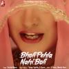 Bholi Pehla Nahi Boli Single