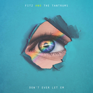Don't Ever Let Em - Fitz and The Tantrums