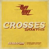 Lutan Fyah;Llamar Riff Raff Brown - Crosses