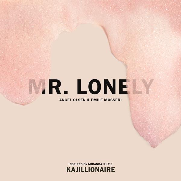 Angel Olsen Mr. Lonely (feat. Emile Mosseri)