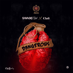 Savage Xtra & Cla6 - Dangerous