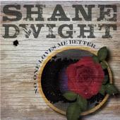 Shane Dwight - If You Ain't The Devil