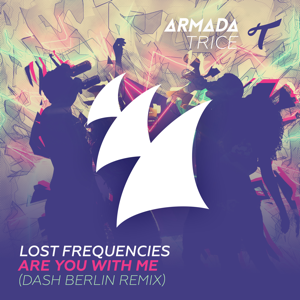Lost Frequencies - Are You With Me (Dash Berlin Remix)