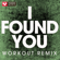 I Found You (Extended Workout Remix) - Power Music Workout