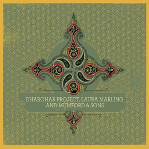 Dharohar Project, Laura Marling & Mumford & Sons - EP