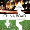 Rob Gifford - China Road: A Journey into the Future of a Rising Power  artwork