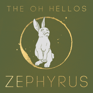 The Oh Hellos - Zephyrus