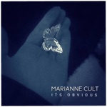 MARIANNE CULT - Its Obvious