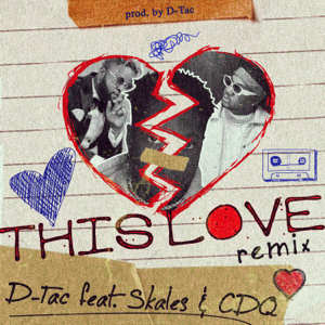D-Tac - This Love feat. Skales & CDQ [Remix]