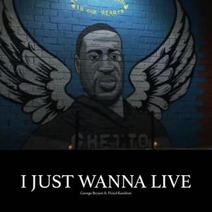 George Bryant - I Just Wanna Live feat. Floyd Keedron