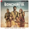 Sonchiriya Original Motion Picture Soundtrack