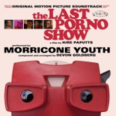Morricone Youth - The Last Porno Show (Main Titles)