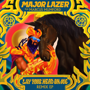 Major Lazer - Lay Your Head On Me feat. Marcus Mumford [Jacques Lu Cont Edit]